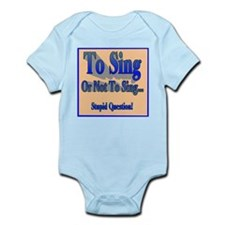 To Sing or Not to Sing Kid's Infant Bodysuit
