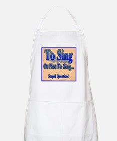 To Sing or Not To Sing Apron