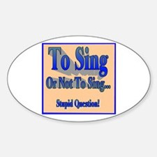 To Sing or Not To Sing Decal