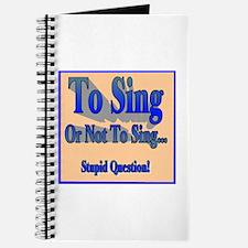 To Sing or Not To Sing Journal