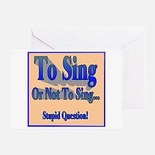 To Sing or Not To Sing Greeting Card