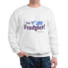 I'm a Feastgoer Sweatshirt