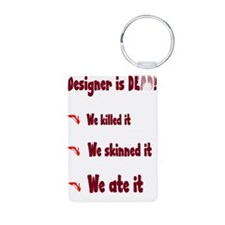 Designer is Dead Keychains