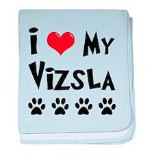 I Love My Vizsla baby blanket