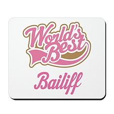 Bailiff Gift (Worlds Best) Mousepad
