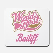 Bailiff Gift (Worlds Best) Mousepad