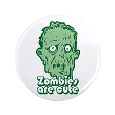 "Zombies Are Cute 3.5"" Button"