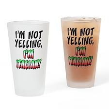 I'm Not Yelling I'm Italian Drinking Glass