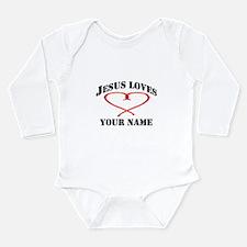 Jesus Loves (YOUR NAME) Long Sleeve Infant Bodysui