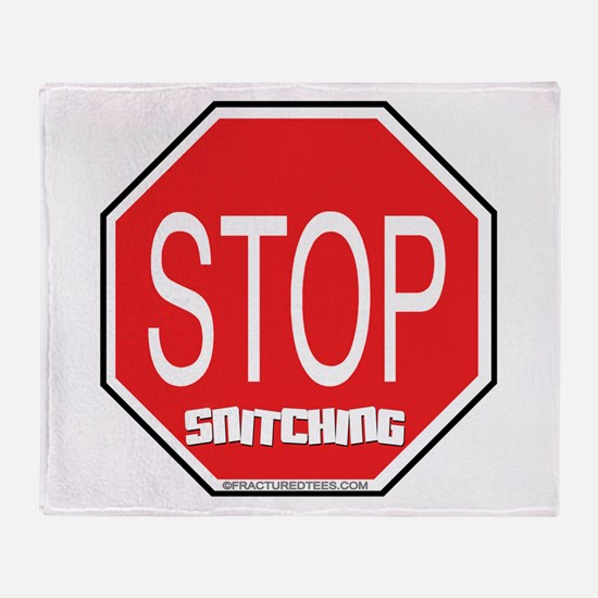 Stop The Snitching Throw Blanket