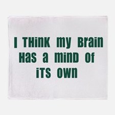 Mind of it's Own Throw Blanket