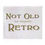 Not Old Throw Blanket