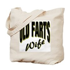 Ols Fart's Wife Tote Bag