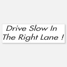 Slow Drivers Bumper Bumper Bumper Sticker