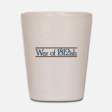 War of 1812ish Shot Glass
