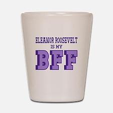 Eleanor Roosevelt BFF Shot Glass