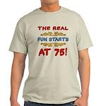 Real Fun 75th Birthday Light T-Shirt