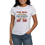 Real Fun 75th Birthday Women's T-Shirt