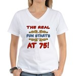 Real Fun 75th Birthday Women's V-Neck T-Shirt