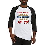 Real Fun 75th Birthday Baseball Jersey