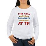 Real Fun 75th Birthday Women's Long Sleeve T-Shirt
