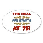 Real Fun 75th Birthday Sticker (Oval)