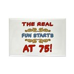 Real Fun 75th Birthday Rectangle Magnet (10 pack)