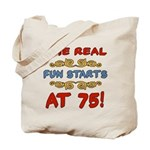 Real Fun 75th Birthday Tote Bag
