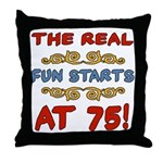 Real Fun 75th Birthday Throw Pillow