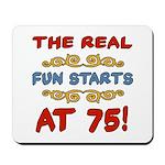 Real Fun 75th Birthday Mousepad