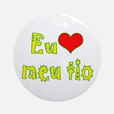 I Love Uncle (Port/Brasil) Ornament (Round)