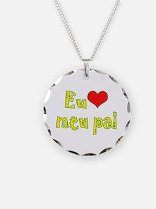 I Love Dad (Port/Brasil) Necklace