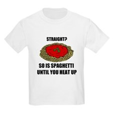 Straight? So is spaghetti unt T-Shirt