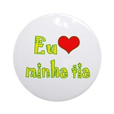 I Love Aunt (Port/Brasil) Ornament (Round)