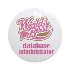 Database Administrator Gift (Worlds Best) Ornament
