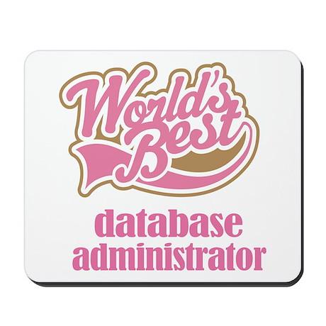 Database Administrator Gift (Worlds Best) Mousepad