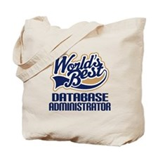 Database Administrator Gift (Worlds Best) Tote Bag
