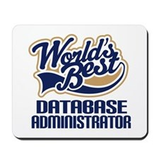 Database Administrator Gift (Worlds Best) Mousepad