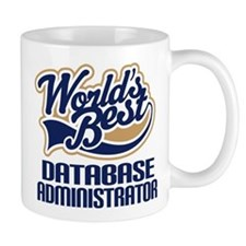 Database Administrator Gift (Worlds Best) Mug