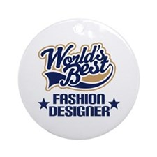 Fashion Designer Gift (Worlds Best) Ornament (Roun