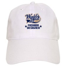 Fashion Designer Gift (Worlds Best) Baseball Cap