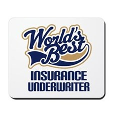 Insurance Underwriter Gift (Worlds Best) Mousepad