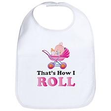 That's how I roll baby Bib