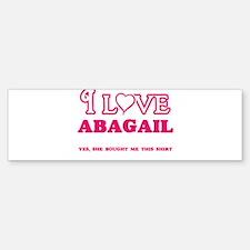 I Love Abagail - She bought me this Bumper Car Car Sticker
