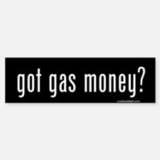 Got Gas Money? Bumper Bumper Bumper Sticker