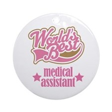 Medical Assistant Gift (Worlds Best) Ornament (Rou