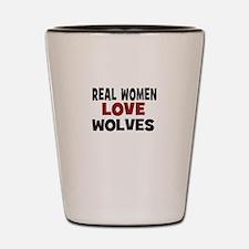 Real Women Love Wolves Shot Glass