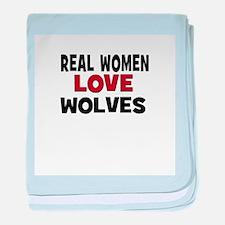 Real Women Love Wolves baby blanket
