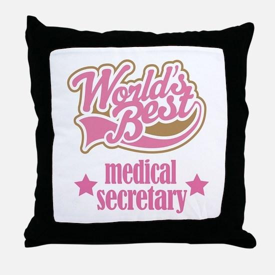 Medical Secretary Gift (Worlds Best) Throw Pillow