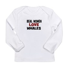 Real Women Love Whales Long Sleeve Infant T-Shirt